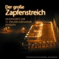 Musikkorps Der 11. Panzer-gren Der Grosse Zapfenstreich (Gebet  (Ich bete an die M)