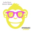 Lucho Perez Groove Ahead