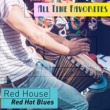 Red Hot Blues Red House