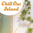 Chillout Experience Music Academy Chill Out Island - Summer Vibes, Chill Out 2017, Easy Listening, Calm Down & Rest