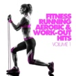 Various Artists Fitness, Running, Aerobic & Work-Out Hits Vol. 1