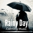 Rainy Day Master Rainy Day - Mood Music for a Rainy Day, Serenity Ambient, Sound Therapy with Nature Sounds, Calming Music