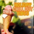 Chillout Lounge Relax Holiday Chill Out Vibes - Chill Out Music, Summer Beach Rest, Easy Listening, Spiritual Calmness