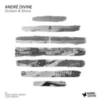 André Divine Scream & Shout
