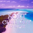 Chillout Café Soft Chill Out Music to Relax - Calming Sounds, Easy Listening, Stress Relief, Piano Songs, Chill Out 2017