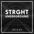 Various Artists STRGHT Underground 2016.01 (Array)