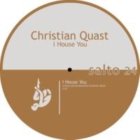 Christian Quast Christian Quast - I House You