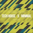 Various Artists Tech House X Minimal Vol. XI