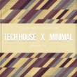 Various Artists Tech House X Minimal Vol. IV
