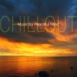 Remarkable Chillout Music Ensemble Chill Out Music for Peaceful Mind - Sunny Chill Out, Music to Relax, Rest a Bit, Chilled Songs