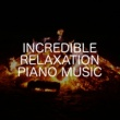 Relaxing Chill Out Music Incredible Relaxation Piano Music