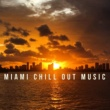 Sunset Chill Out Music Zone Miami Chill Out Music - Summer Beats, Holiday Relaxation, Stress Relief, Peaceful Songs