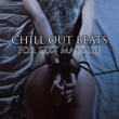 Lap Dance Zone Chill Out Beats for Sexy Massage - Easy Listening, Erotic Dance, Sexy Moments, Sensual Touch