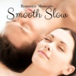 Smooth Atmosphere Smooth Slow: Romantic Moments, Instrumental Jazz, Smooth Sounds, Love Songs