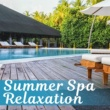 Rest & Relax Nature Sounds Artists, Meditation Spa Society Summer Spa Relaxation - Nature Sounds, Relax, Spa, Wellness, Massage, Background Music for Beauty Treatment