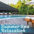 Rest & Relax Nature Sounds Artists, Meditation Spa Society Summer Spa Relaxation - Nature Sounds, Relax, Spa, Wellness, Massage, Background Music for Beauty Treatment