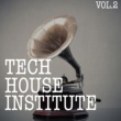 Various Artists Tech House Institute, Vol. 2