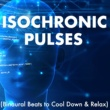 Binaural Beats Recordings Isochronic Pulses - Binaural Beats to Cool Down & Relax, Anti Stress for Break Time