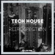 Various Artists Tech House Retrospection, Vol. 1