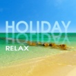 Best of Hits Holiday Relax - Deep Relief, Rest Under Palms, Ibiza Chill Out, Summer Chill, Beach Lounge, Deep Vibes