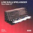 Low Sun& Spielkinder Soul Mate