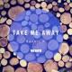 Bechir K Take Me Away (Original Mix)