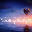 Night Wonderland Secrets of the Night: Spa & Relaxing, Serenity Instrumental Music, Massage Music