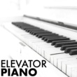 Jake Elevator Elevator Piano - Chill Background Songs for Easy Listening in Spa & Hotel Lounge