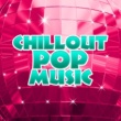 Chill Out Beach Party Ibiza Chillout Pop Music - Chill Out Now, Summer Hits, Relax, Lounge, Fresh Beats, Electronic Music