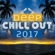 Deep Lounge Deep Chill Out 2017 - Electronic Lounge, Chill Out Music, Hot Summer, Deep Vibes