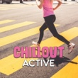 Running Hits Chillout Active  - Running Hits 2017, Chill Out Music, Workout, Deep Beats, Summer Running, Chillout Activation
