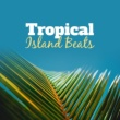 Hawaiian Music Tropical Island Beats - Summer Relaxing Time, Easy Listening, Chill Out Music, Holiday Vibes