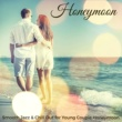 Relaxing Instrumental Jazz Ensemble & Wedding Dj & Smooth Jazz Honeymoon - Smooth Jazz & Chill Out for Young Couple Honeymoon