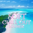 Afterhour Chillout Soft Chill Out Sounds - Peaceful Songs to Relax, Easy Listening, Stress Relief