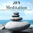 Zen Zazen Zen Meditation: Buddhist Music for Deep Sleep, Gentle Flute Music for Trouble Sleeping, Healing Meditation