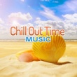 Best of Hits Chillout Time Music - Chill Out 2017, Selected Tracks, Ambient Lounge, Electronic Vibes