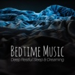 Seun Djaz Bedtime Music: Zen Lullabies for Adults, Babies Have a Nice Dream, Deep Restful Sleep & Dreaming