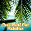 Club Bossa Lounge Players Deep Chill Out Melodies - Summer Relaxing Songs, Easy Listening, Soothing Sounds