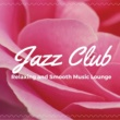The Lounge Room Jazz Club: Relaxing and Smooth Music Lounge, Bar Background, Romantic Dinner, Soothing Sounds