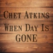 Chet Atkins When Day Is Gone