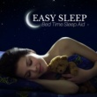 Easy Sleep Recordings Easy Sleep - Restful Zen Sound, Sleep Music, Bed Time Sleep Aid, New Age Meditation Lullabies