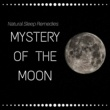 Brenda Evora Mystery of the Moon - Natural Sleep Remedies, Dreaming, Serenity Music Relaxation, Hypnosis for Deep Slumber, Bedtime Rituals, Inner Peace