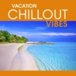 Todays Hits Vacation Chillout Vibes - Summer Hits 2017, Chill Out Music, Deep Beats, Ambient Music