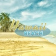 Hawaiian Music Hawaii Beach - Chill Out Music, Summer 2017, Total Relax, Beach Music