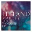 Leeland Majesty:  The Worship EP