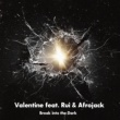 Valentine feat. Rui & Afrojack Break into the Dark
