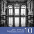 Various Artists Most Wanted Ballroom Classics, Vol. 10
