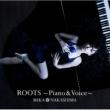 中島 美嘉 ROOTS~Piano & Voice~
