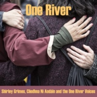 Shirley Grimes&Clíodhna Ní Aodáin and the One River Voices One River