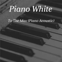 Piano White To the Max (Piano Acoustic)